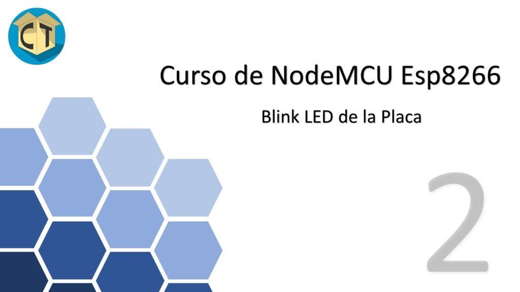 NodeMCU Esp8266, Blink con IDE Arduino plantilla de intro 2